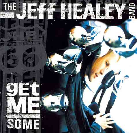 GET ME SOME BY HEALEY,JEFF BAND (CD)