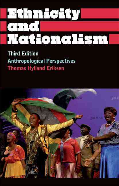 Ethnicity and Nationalism By Eriksen, Thomas Hylland