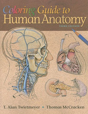 Coloring Guide to Human Anatomy By Twietmeyer, Alan/ McCracken, Thomas