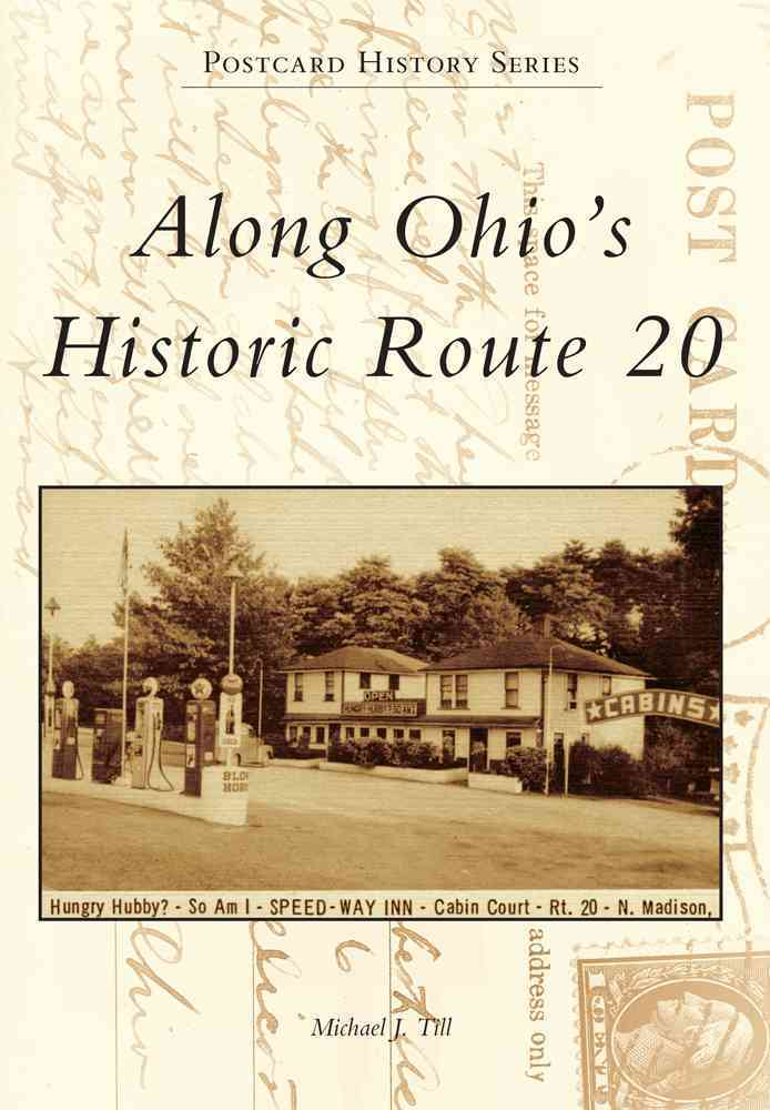 Along Ohio's Historic Route 20 By Till, Michael J.